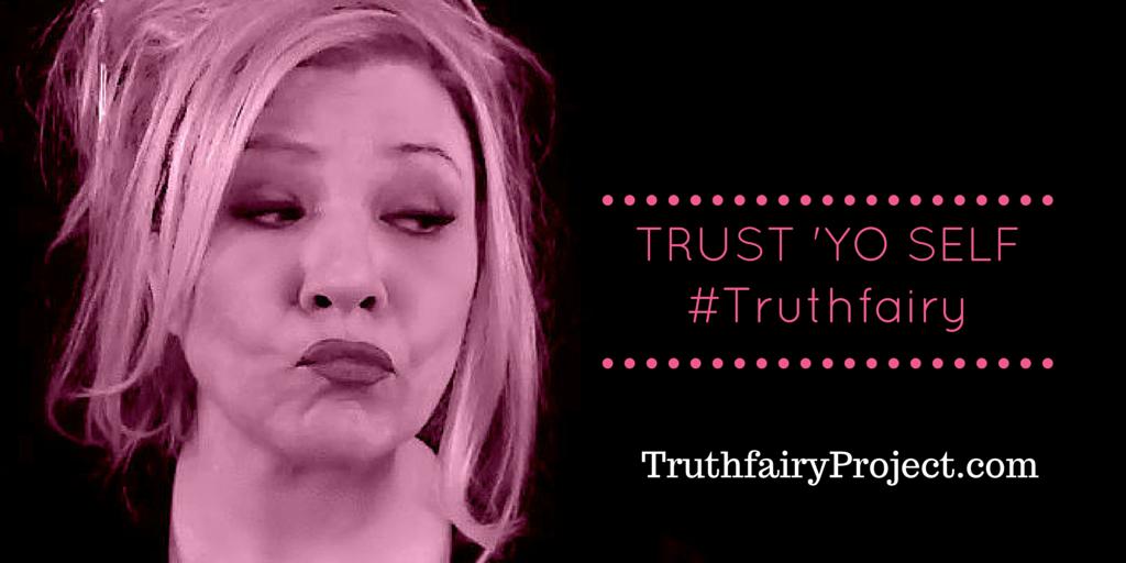 TRUST Yo' Self
